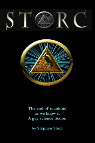 9781478181590: storc: The end of mankind as we know. A gay science fiction.