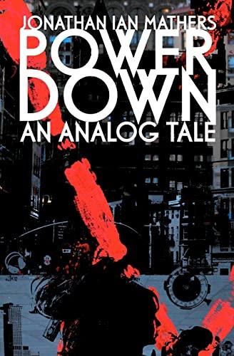 9781478181989: Power Down : An Analog Tale