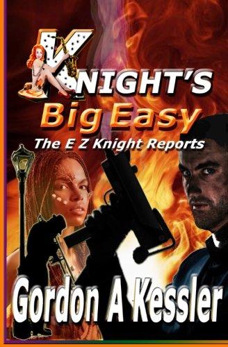 9781478182498: KNIGHT'S BIG EASY (The E Z Knight Reports) (Volume 2)