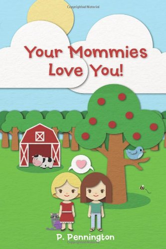 9781478182801: Your Mommies Love You!: A Rhyming Picture Book for Children of Lesbian Parents