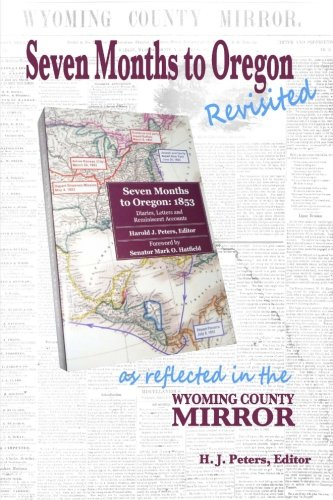 9781478182863: Seven Months to Oregon: Revisited: as reflected in the Wyoming County Mirror