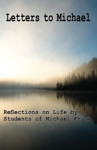9781478183136: Letters to Michael: Reflections on Life by Students of Michael Frome