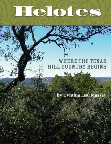9781478183921: Helotes: Where the Texas Hill Country Begins