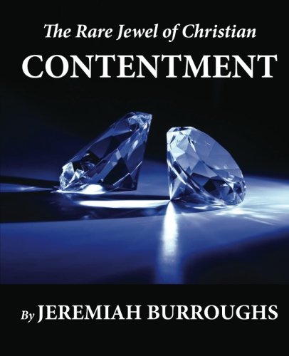 The Rare Jewel of Christian Contentment (1478185090) by Jeremiah Burroughs