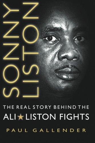 9781478185185: Sonny Liston - The Real Story Behind the Ali-Liston Fights