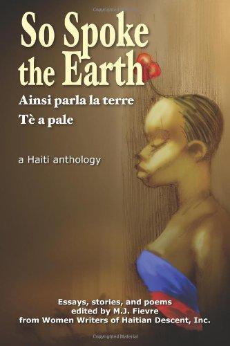 9781478185956: So Spoke the Earth (English edition): The Haiti I Knew, The Haiti I Know, The Haiti I Want to Know