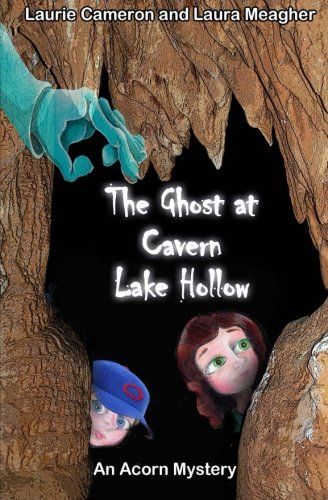 The Ghost at Cavern Lake Hollow: Cameron, Laurie