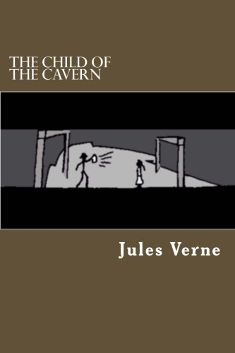 9781478188018: The Child Of The Cavern
