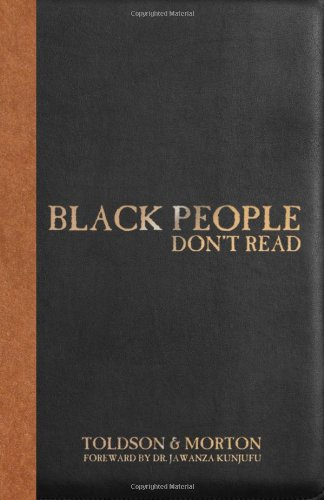 Black People Don't Read: The Definitive Guide to Dismantling Stereotypes and Negative ...