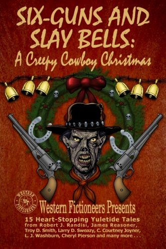 Six-guns and Slay Bells: A Creepy Cowboy: Fictioneers, Western, Randisi,