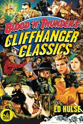 Blood 'n' Thunder's Cliffhanger Classics: Hulse, Ed; Layton, Rex W.; Neyer, Daniel J...