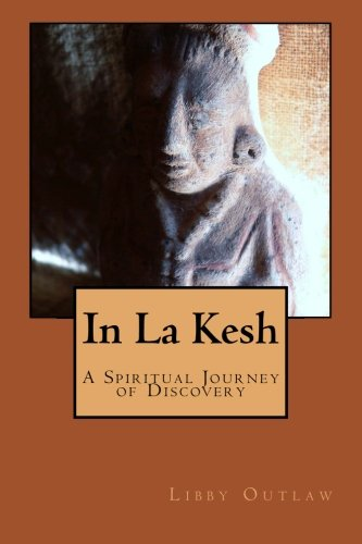 9781478189725: In La Kesh: A Spiritual Journey of Discovery