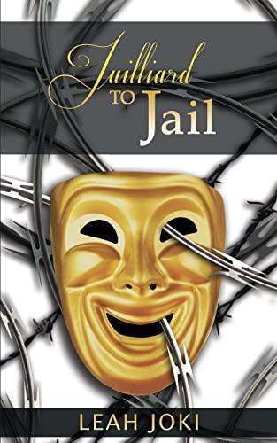 9781478190936: Juilliard to Jail