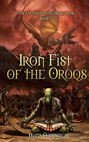 9781478191483: Iron Fist of the Oroqs: The Foundation of Drak-Anor