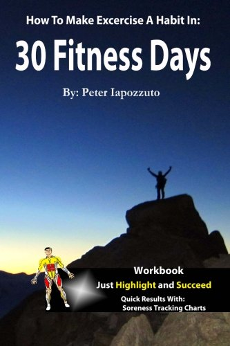 9781478191797: 30 Fitness Days: Your Path To Super Fitness Starts Now!
