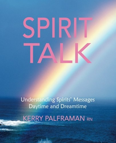 Spirit Talk: Understanding Spirits' Messages Daytime and Dreamtime: Palframan RN, Kerry
