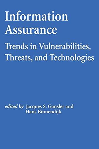 9781478192602: Information Assurance: Trends in Vulnerabilities, Threats, and Technologies