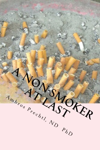 9781478193357: A Non-Smoker At Last: Join the Happy Club of Ex-Smokers.