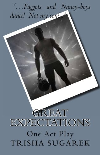 Great Expectations: One Act Play: Sugarek, Trisha