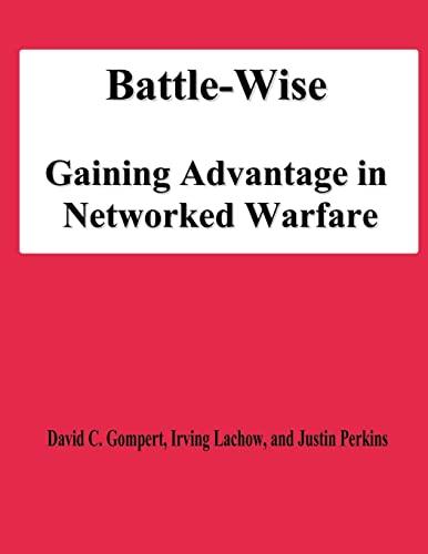 9781478194774: Battle-Wise: Gaining Advantage in Networked Warfare
