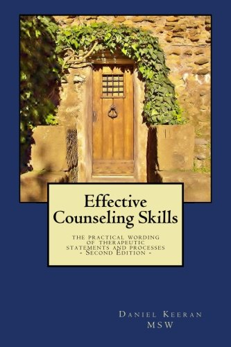 9781478194996: Effective Counseling Skills: the practical wording of therapeutic statements and processes - 2nd Edition