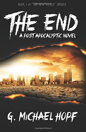 9781478195481: The End: A Post Apocalyptic Novel