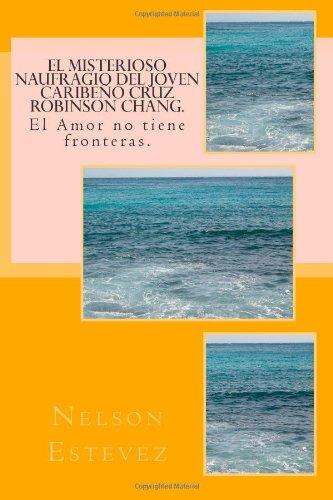 9781478196686: El Misterioso naufragio del joven caribeno Cruz Robinson Chang.