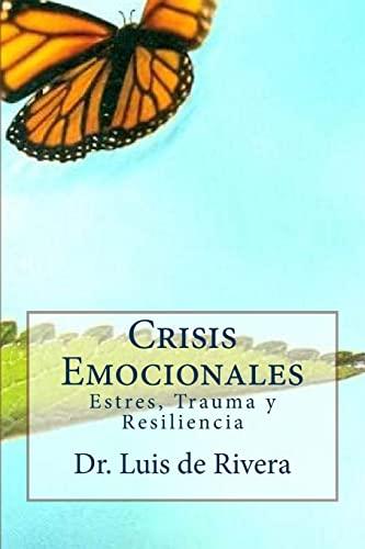9781478197348: Crisis Emocionales: Estres, Trauma y Resiliencia (Spanish Edition)