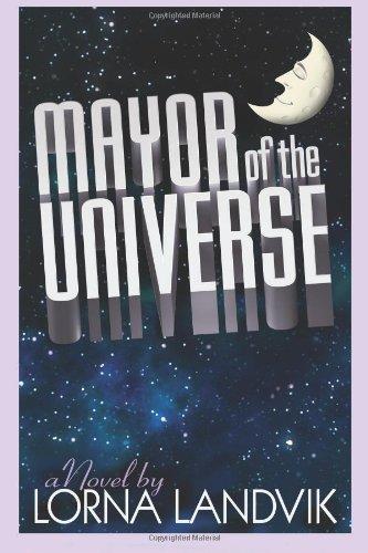 Mayor of the Universe: Lorna Landvik