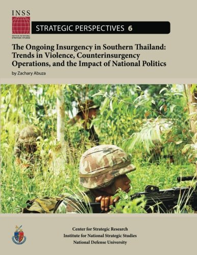 9781478199441: The Ongoing Insurgency in Southern Thailand: Trends in Violence, Counterinsurgency Operations, and the Impact of National Politics: Institute for ... Studies, Strategic Perspectives, No. 6