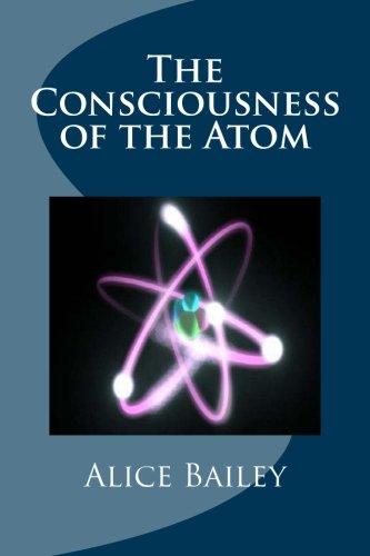 The Consciousness of the Atom: Bailey, Alice A.