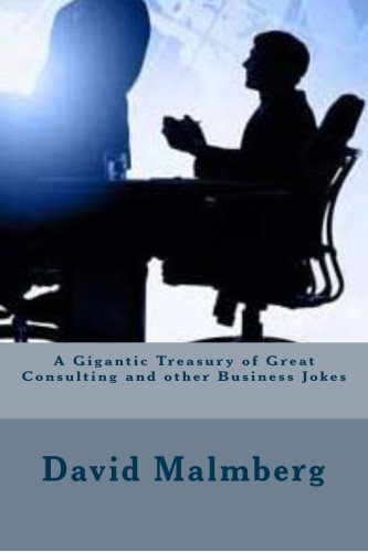 9781478199816: A Gigantic Treasury of Great Consulting and other Business Jokes: The Best of the Best