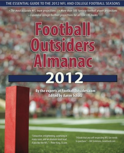 9781478201526: Football Outsiders Almanac 2012: The Essential Guide to the 2012 NFL and College Football Seasons