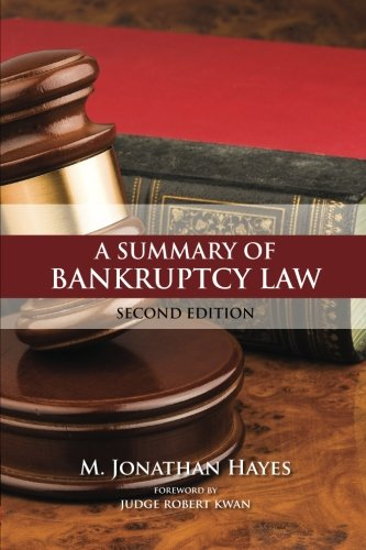 Summary of Bankruptcy Law Second Edition: Hayes, M. Jonathan