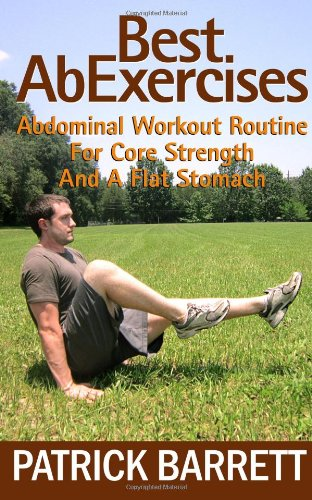 9781478202905: Best Ab Exercises: Abdominal Workout Routine For Core Strength And A Flat Stomach
