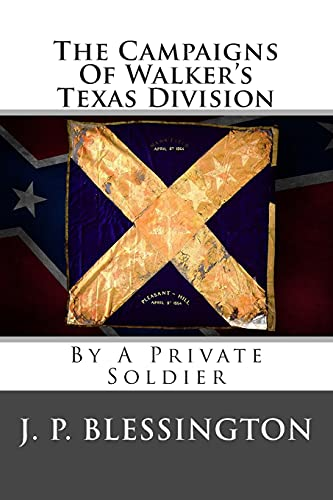 9781478202929: The Campaigns Of Walker's Texas Division: By A Private Soldier