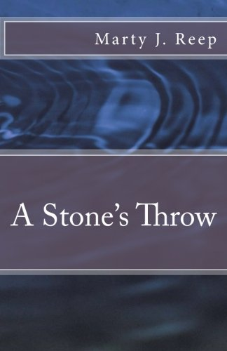 A Stone's Throw: Reep, Marty J