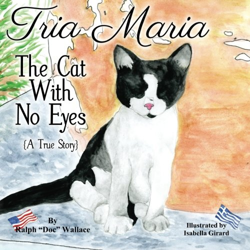 9781478205234: Tria Maria - The Cat With No Eyes: (A True Story): 1