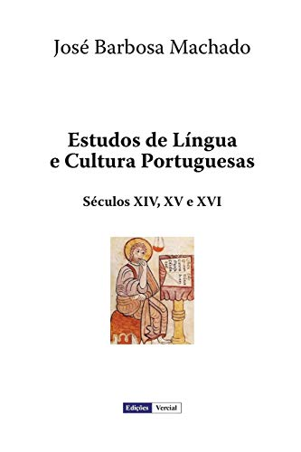 Estudos de Lingua E Cultura Portuguesas (Paperback): Jose Barbosa Machado