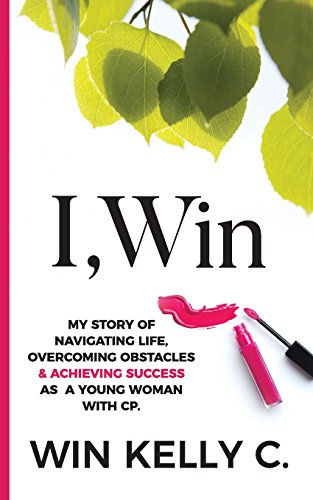 9781478209997: I,Win: Hope and Life my journey as a disabled woman living in a non-disabled world