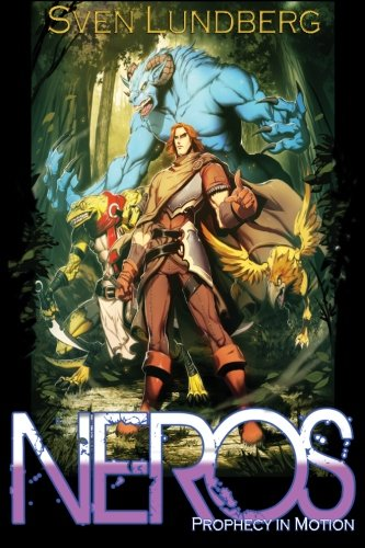 9781478211198: Neros: Prophecy in Motion: A World of Neros Story (Volume 1)