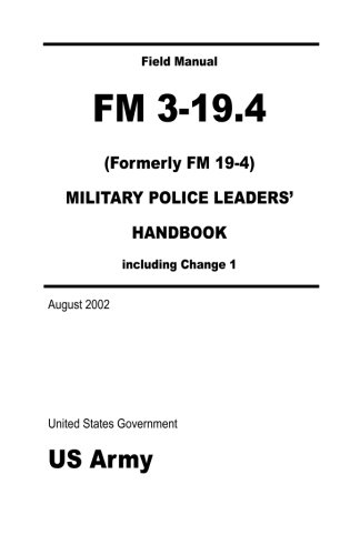9781478211563: Field Manual FM 3-19.4 (Formerly FM 19-4) Military Police Leaders' Handbook including Change 1 August 2002