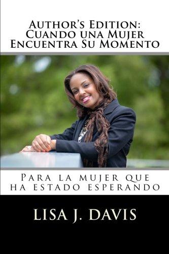 9781478211846: Author's Edition: Cuando una Mujer Encuentra Su Momento: Para la mujer que ha estado esperando (Spanish Edition)