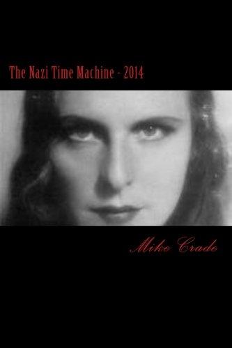 9781478212447: The Nazi Time Machine - 2014: A what if novel...