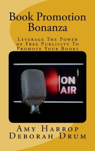 9781478212874: Book Promotion Bonanza: Leverage The Power of Free Publicity To Promote Your Books