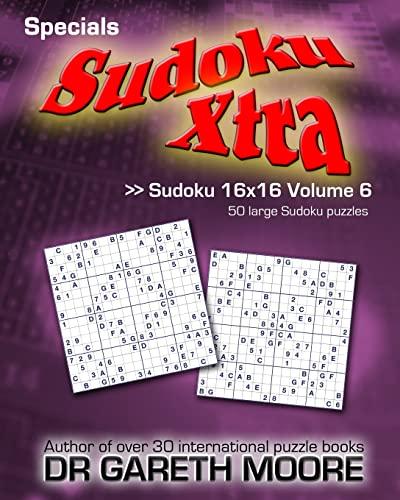 9781478216001: Sudoku 16x16 Volume 6: Sudoku Xtra Specials