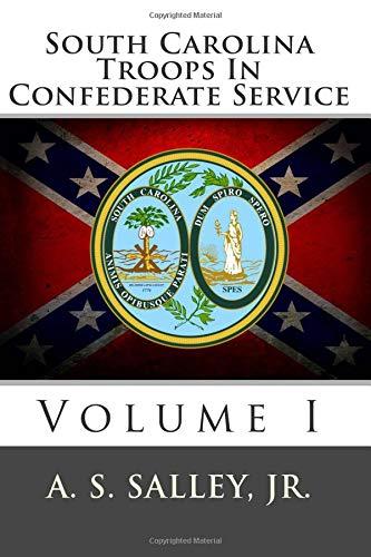 9781478216643: South Carolina Troops In Confederate Service: Volume I