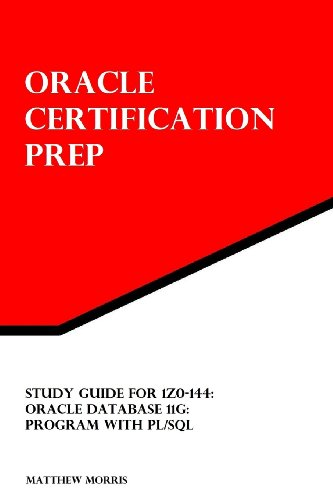 9781478217992: Study Guide for 1Z0-144: Oracle Database 11g: Program with PL/SQL: Oracle Certification Prep