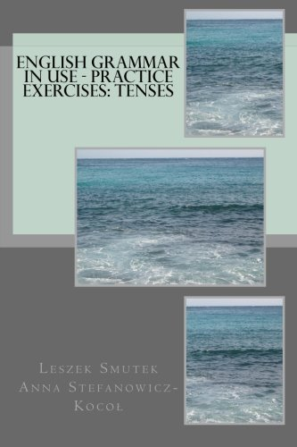 9781478219811: English Grammar in Use - Practice Exercises: Tenses (Volume 1)