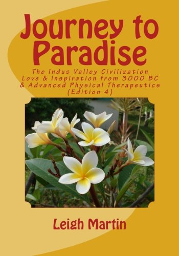 9781478221340: Journey to Paradise: Sacred Sex, Meditation, Spiritual Energy Massage and other healthy practices from Harappa